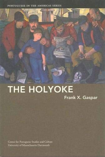 The Holyoke (Portuguese in the Americas Series) pdf