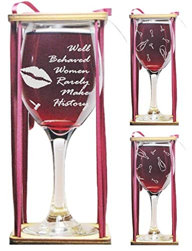 Well Behaved Women Rarely Make History 360 Degrees Engraved Wine Glass with ()