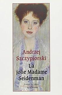 La jolie madame Seidenman, Szczypiorski, Andrzej
