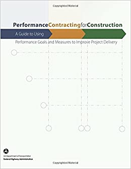 Book Performance Contracting for Construction: A Guide to Using Performance Goals and Measures to Improve Project Delivery