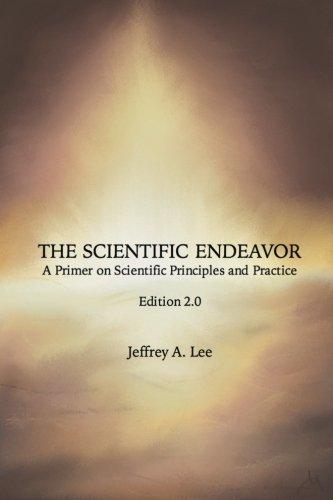 The Scientific Endeavor  A Primer On Scientific Principles And Practice