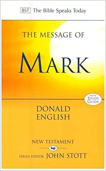 The Message of Mark (The Bible Speaks Today)