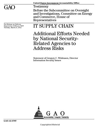 Additional Chain (IT Supply Chain: Additional Efforts Needed by National Security-Related Agencies to Address Risks)