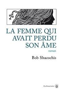 vignette de 'La femme qui avait perdu son âme (Bob Shacochis)'