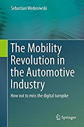 The Mobility Revolution in the Automotive Industry: How not to miss the digital turnpike