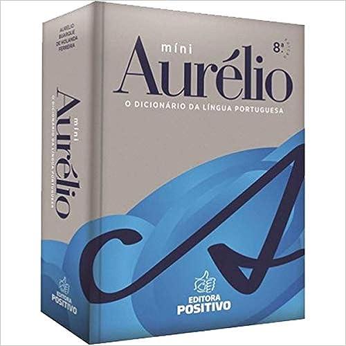 Minidicionário Aurélio (8ª Edição) (sem Versão Eletrônica) (Português) Capa comum – 1 outubro 2019 por Aurélio Buarque De Holanda Ferreira (Autor)