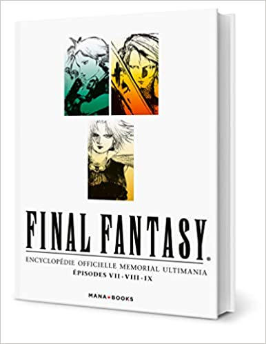 Final Fantasy Episodes Vii Viii Ix Encyclopedie