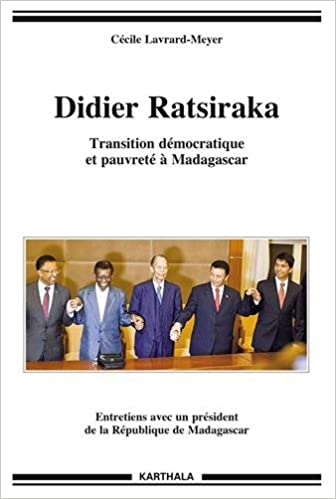 Amazon Fr Didier Ratsiraka Transition Democratique Et Pauvrete