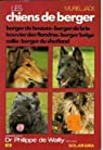 Les chiens de berger / berger de beauce, berger de brie, bouvier des flandres, berger belge... par M