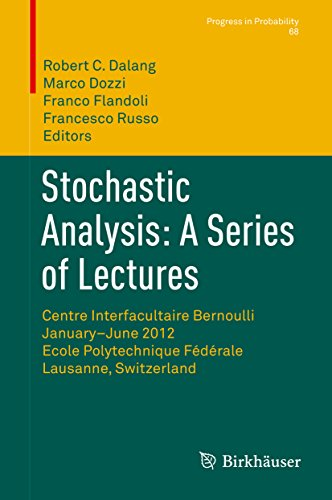Stochastic Analysis: A Series of Lectures: Centre Interfacultaire Bernoulli, January–June 2012, Ecole Polytechnique Fédérale de Lausanne, Switzerland (Progress in Probability)