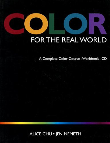 Color for the Real World: A Complete Color Course - Workbook - CD (Student Edition)
