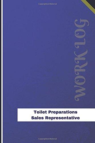 Toilet Preparations Sales Representative Work Log: Work Journal, Work Diary, Log - 126 pages, 6 x 9 inches (Orange Logs/Work Log) ebook