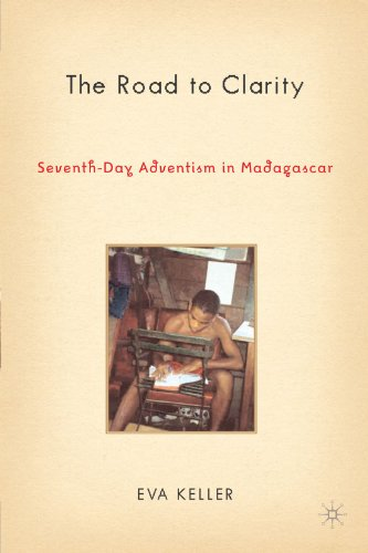 The Road to Clarity: Seventh-Day Adventism in Madagascar (Contemporary Anthropology of Religion)
