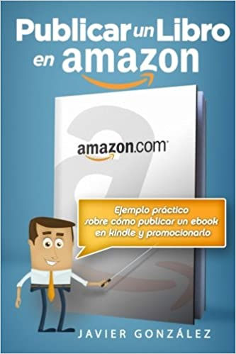 Publicar un libro en Amazon: Ejemplo práctico sobre cómo publicar ...