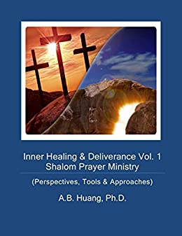 Inner Healing & Deliverance Vol  1 Shalom Prayer Ministry