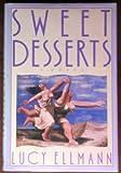 Sweet Desserts, Lucy Ellmann, 0670827118