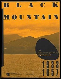 Black mountain : An interdisciplinary experiment 1933 - 1957