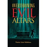 Overthrowing Evil Altars