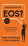 img - for  Que Rayos es EOS?: Una Gu a Completa para Empleados En Empresas Ejecutando EOS (Spanish Edition) book / textbook / text book
