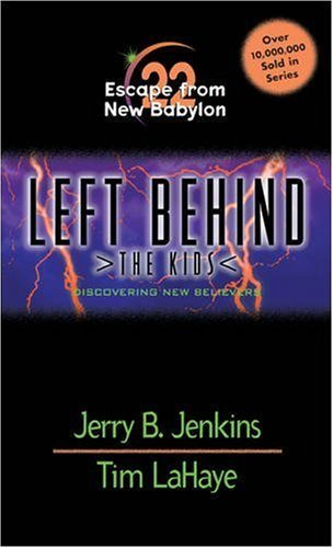 Escape from New Babylon: Discovering New Believers (Left Behind: The Kids, No. 22) by Jerry B. Jenkins, Tim LaHaye, Chris Fabrya (2002) Mass Market Paperback