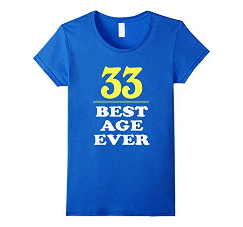 Womens 33 Best Age Ever Shirt 33 Years Old 33rd Birthday Gift XL Royal Blue