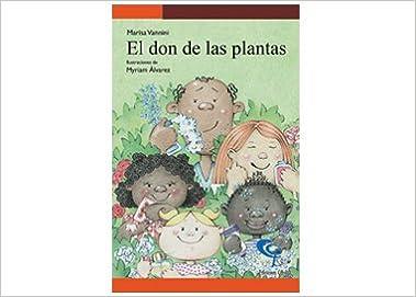 el Don de las Plantas: Marisa Vannini, MyrianÁlvarez: 9789802628018: Amazon.com: Books