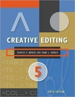 Creative Editing (text only)5th (Fifth) edition by D. A. Bowles by D. L. Borden