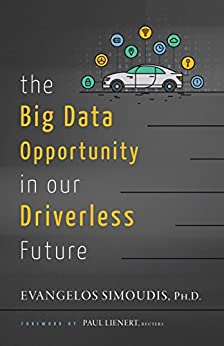 The Big Data Opportunity in Our Driverless Future by [Simoudis, Evangelos]