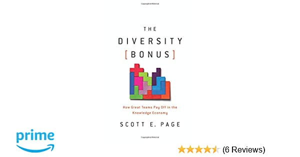 The Diversity Bonus: How Great Teams Pay Off in the