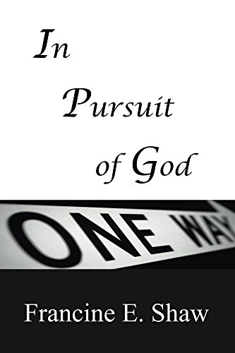 Search : In Pursuit of God: Only One Way (Spiritual Growth and Development Book 3)