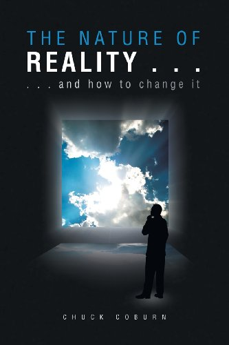 THE NATURE OF REALITY . . .