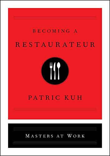 (Becoming a Restaurateur (Masters at Work))