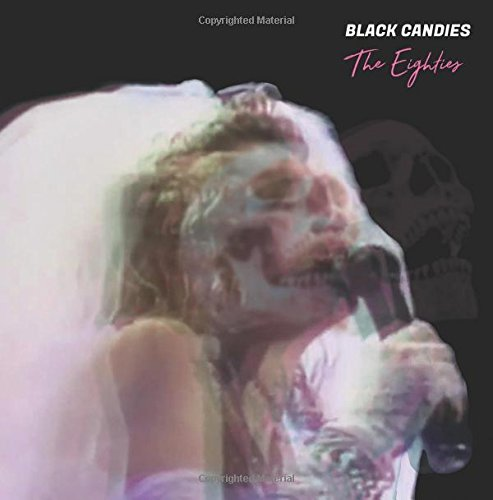 Read Online Black Candies: The Eighties: A journal of literary horror ebook