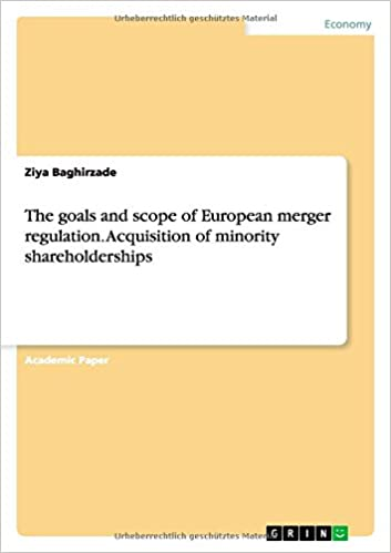 The Goals and Scope of European Merger Regulation. Acquisition of Minority Shareholderships