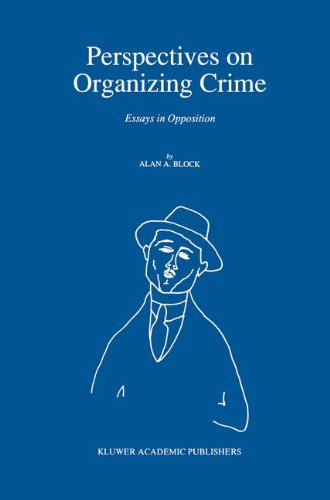 Perspectives on Organizing Crime: Essays in Opposition (Engineering; 6)