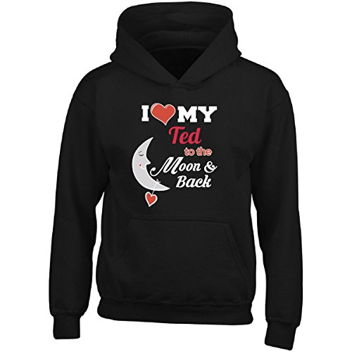 Ted Adult Hoodie (I Love My Ted To The Moon And Back Great Birthday Gift - Adult Hoodie S Black)