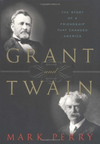Download Grant and Twain: The Story of a Friendship That Changed America pdf epub