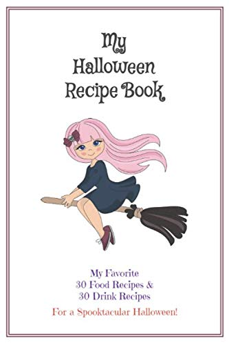 Halloween Party Drink Recipes (Halloween Recipe Book: Blank Cook Book Stores Your 60 Favorite Halloween Recipes - (30 Food & 30 Drinks) - Broomstick)