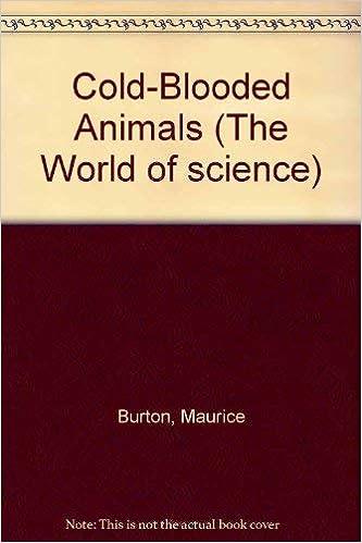 Cold-Blooded Animals (World of Science): Burton, Maurice: 9780816010745:  Amazon.com: Books