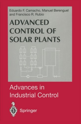 Advanced Control of Solar Plants (Advances in Industrial Control)