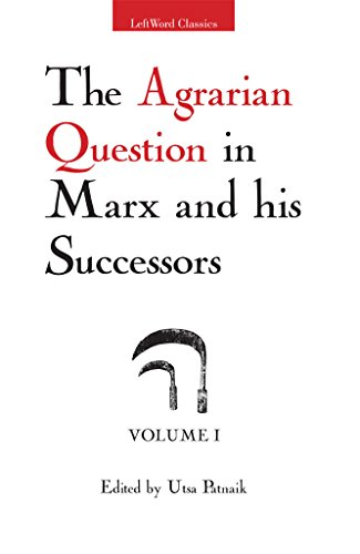 The Agrarian Question in Marx and his Successors: Volume 1 (LeftWord Classics)