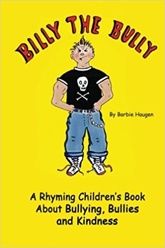 Amazoncom Billy The Bully A Rhyming Childrens Book About