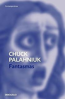 Fantasmas par Chuck Palahniuk