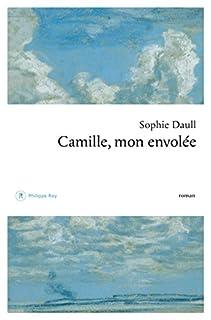 Camille, mon envolée, Daull, Sophie