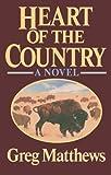 Heart of the Country, Greg Matthews, 0393343766