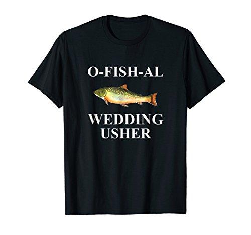 O-Fish-Al Wedding Usher T-Shirt -