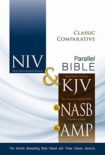 NIV, KJV, NASB, Amplified, Classic Comparative Parallel Bible, Hardcover: The World's Bestselling Bible Paired with Three Classic ()
