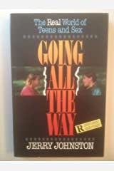 Going All the Way: The Real World of Teens and Sex Paperback