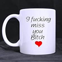 Awesome White Coffee Mug or Tea Cup With Best Friends I FUCKING Miss YOU Bitch style best Custom White Mug