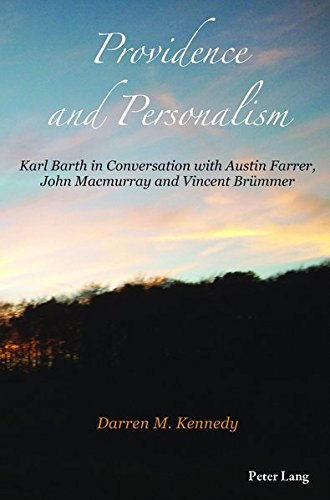 Providence and Personalism: Karl Barth in Conversation with Austin Farrer, John Macmurray and Vincent Brümmer